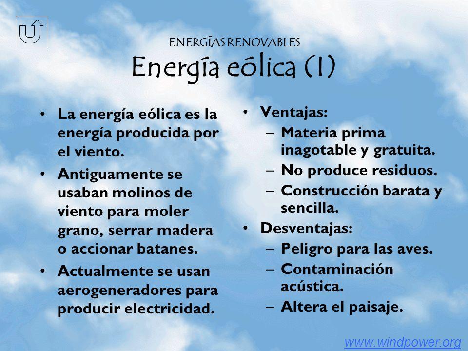 ENERGÍAS RENOVABLES Contaminación La contaminación es la alteración de los diferentes medios terrestres (agua, aire, suelo) debido a los vertidos y a