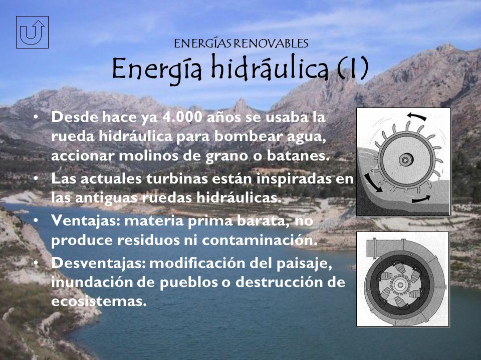 Desde hace ya 4.000 años se usaba la rueda hidráulica para bombear agua, accionar molinos de grano o batanes.