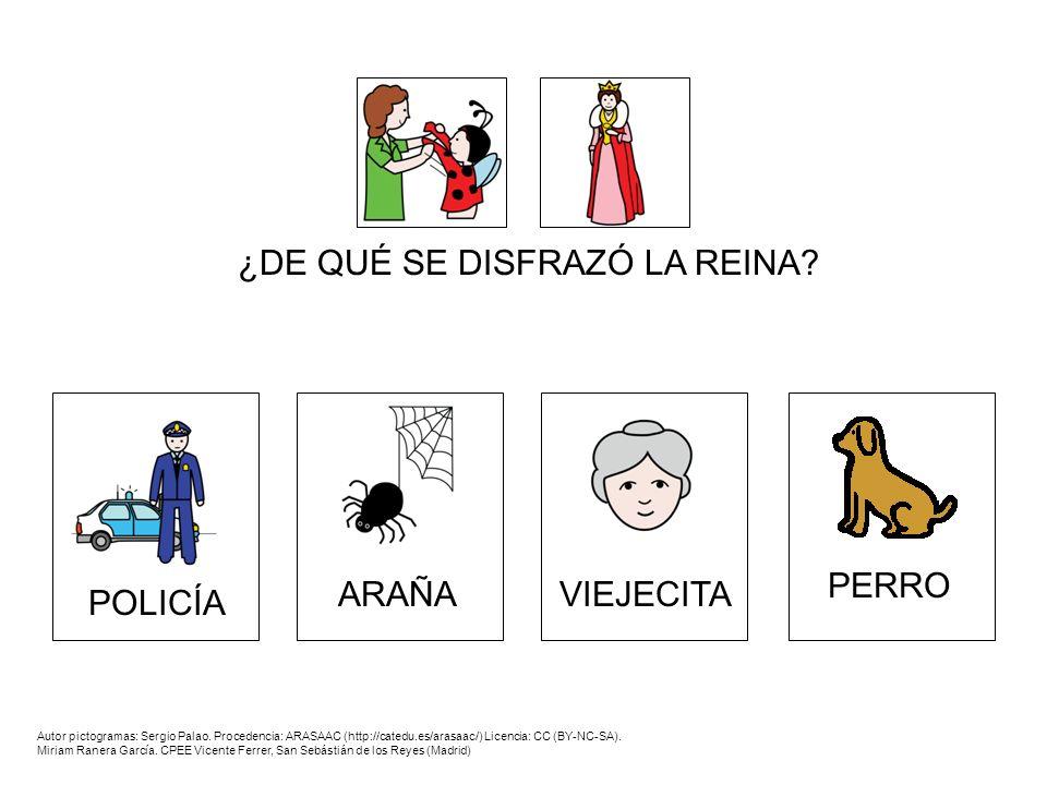 ¿DE QUÉ SE DISFRAZÓ LA REINA? Autor pictogramas: Sergio Palao. Procedencia: ARASAAC (http://catedu.es/arasaac/) Licencia: CC (BY-NC-SA). Miriam Ranera
