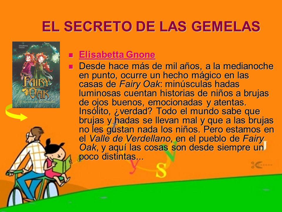 EL SECRETO DE LAS GEMELAS Elisabetta Gnone Elisabetta Gnone Elisabetta Gnone Elisabetta Gnone Desde hace más de mil años, a la medianoche en punto, oc