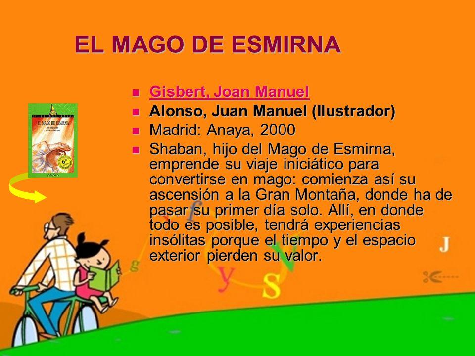 EL MAGO DE ESMIRNA Gisbert, Joan Manuel Gisbert, Joan Manuel Gisbert, Joan Manuel Gisbert, Joan Manuel Alonso, Juan Manuel (Ilustrador) Alonso, Juan M