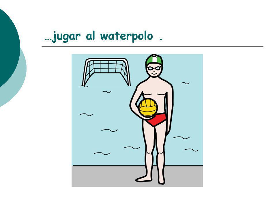 …jugar al waterpolo.
