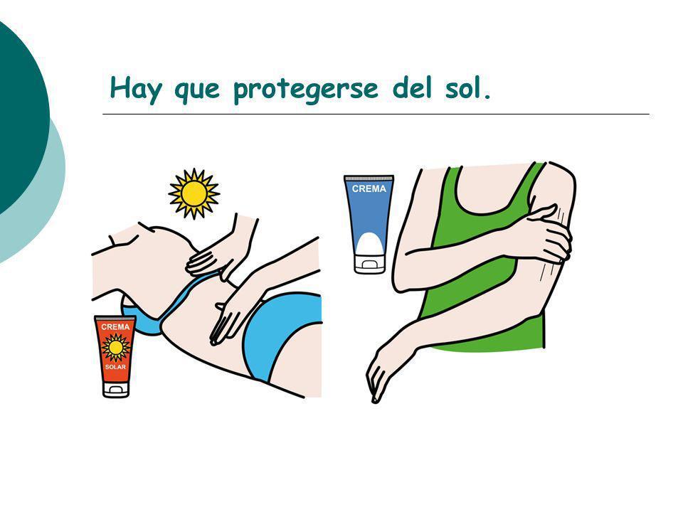 Hay que protegerse del sol.