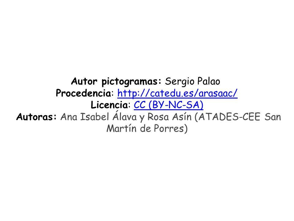 Autor pictogramas: Sergio Palao Procedencia: http://catedu.es/arasaac/ http://catedu.es/arasaac/ Licencia: CC (BY-NC-SA)CC (BY-NC-SA) Autoras: Ana Isa