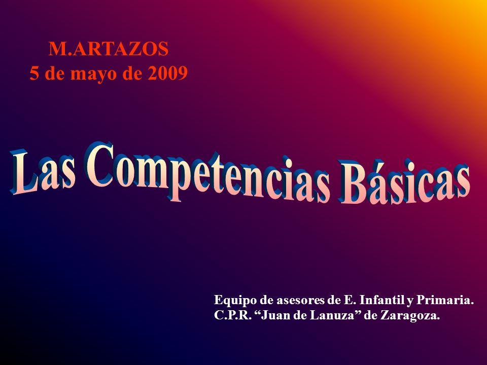 M.ARTAZOS 5 de mayo de 2009 Equipo de asesores de E. Infantil y Primaria. C.P.R. Juan de Lanuza de Zaragoza.