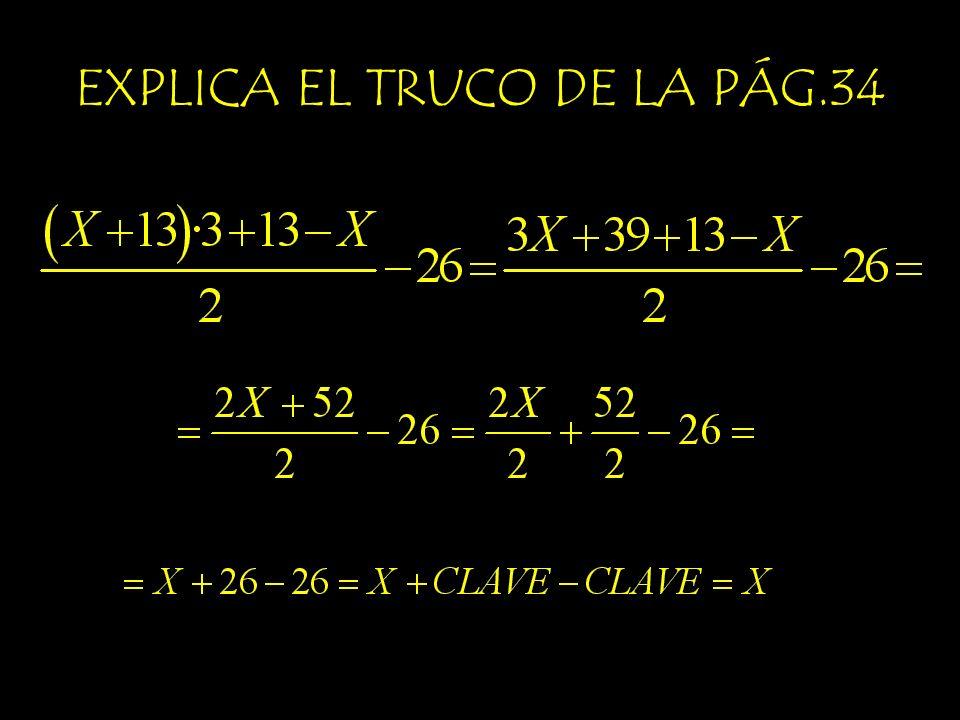 INVENTA UNA SECUENCIA COMO LA DE LA PÁG.34 Piensa un número de dos cifras.