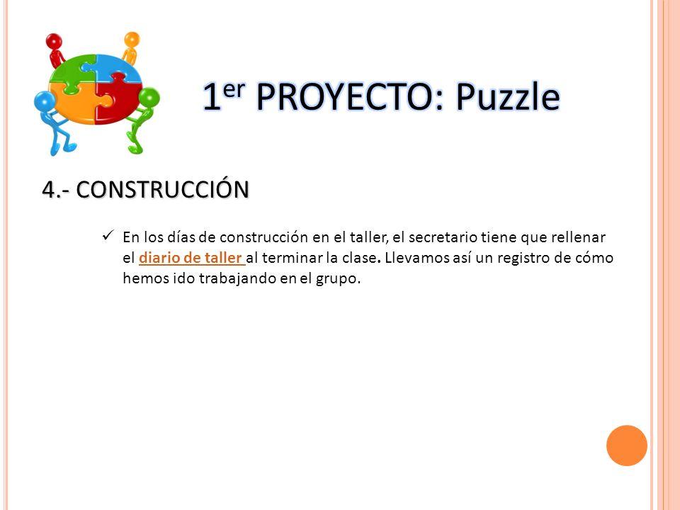 4.- CONSTRUCCIÓN En los días de construcción en el taller, el secretario tiene que rellenar el diario de taller al terminar la clase. Llevamos así un