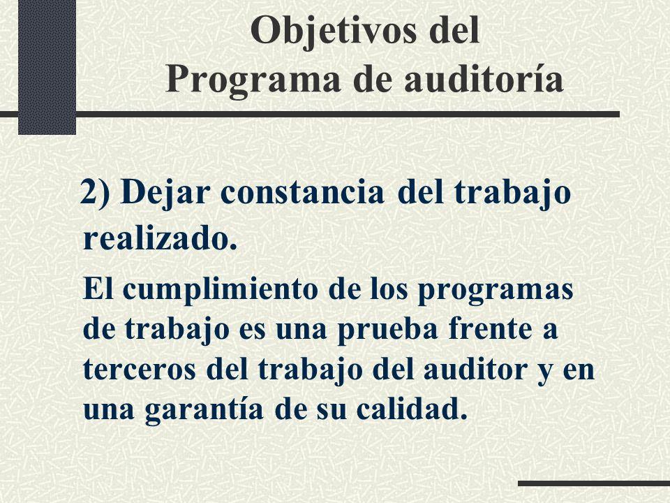 Objetivos del Programa de auditoría 1) Mejorar la eficacia y la coordinación. El programa es una guía para el trabajo del auditor, evita que se produz