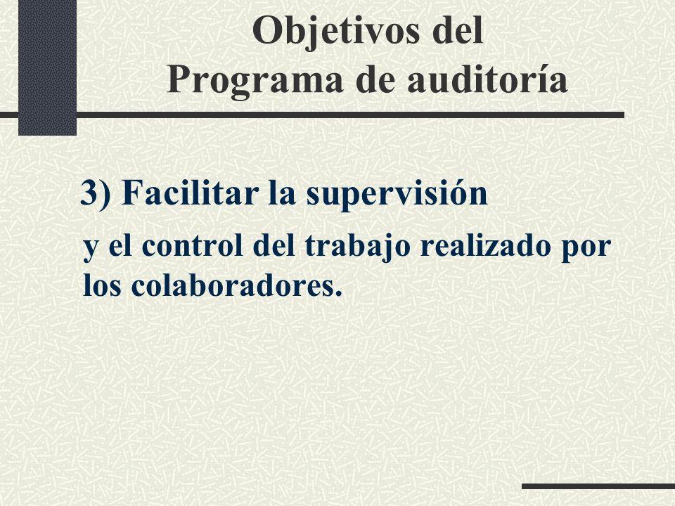 Objetivos del Programa de auditoría 2) Dejar constancia del trabajo realizado. El cumplimiento de los programas de trabajo es una prueba frente a terc