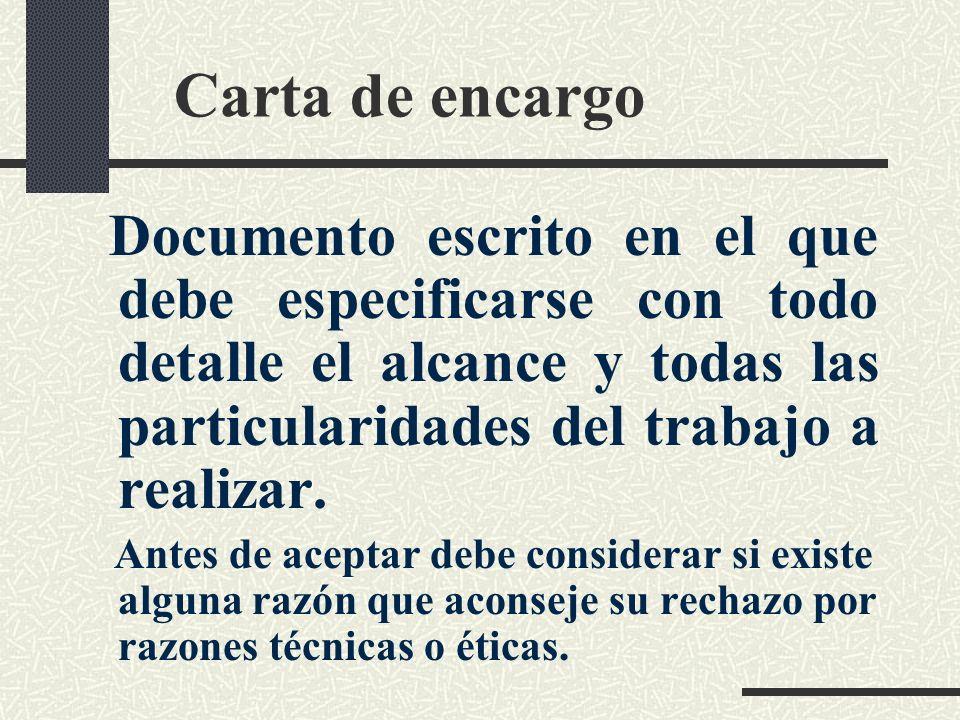 Carta de encargo Documento escrito en el que debe especificarse con todo detalle el alcance y todas las particularidades del trabajo a realizar.