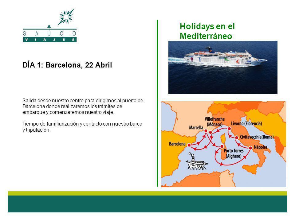 DÍA 1: Barcelona, 22 Abril Salida desde nuestro centro para dirigirnos al puerto de Barcelona donde realizaremos los trámites de embarque y comenzaremos nuestro viaje.