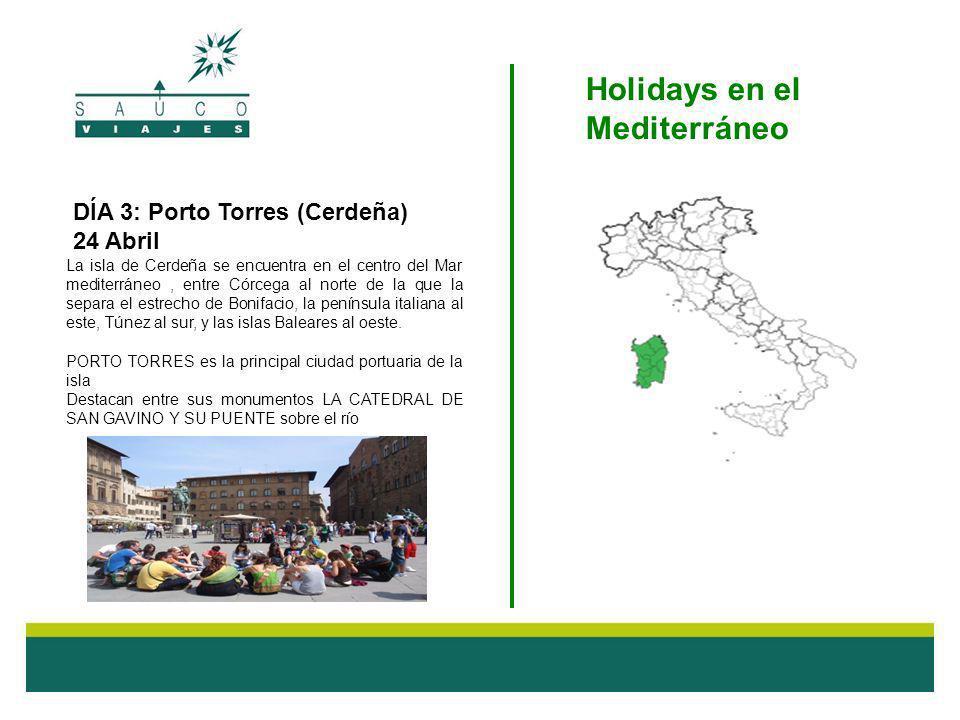 DÍA 3: Porto Torres (Cerdeña) 24 Abril La isla de Cerdeña se encuentra en el centro del Mar mediterráneo, entre Córcega al norte de la que la separa el estrecho de Bonifacio, la península italiana al este, Túnez al sur, y las islas Baleares al oeste.
