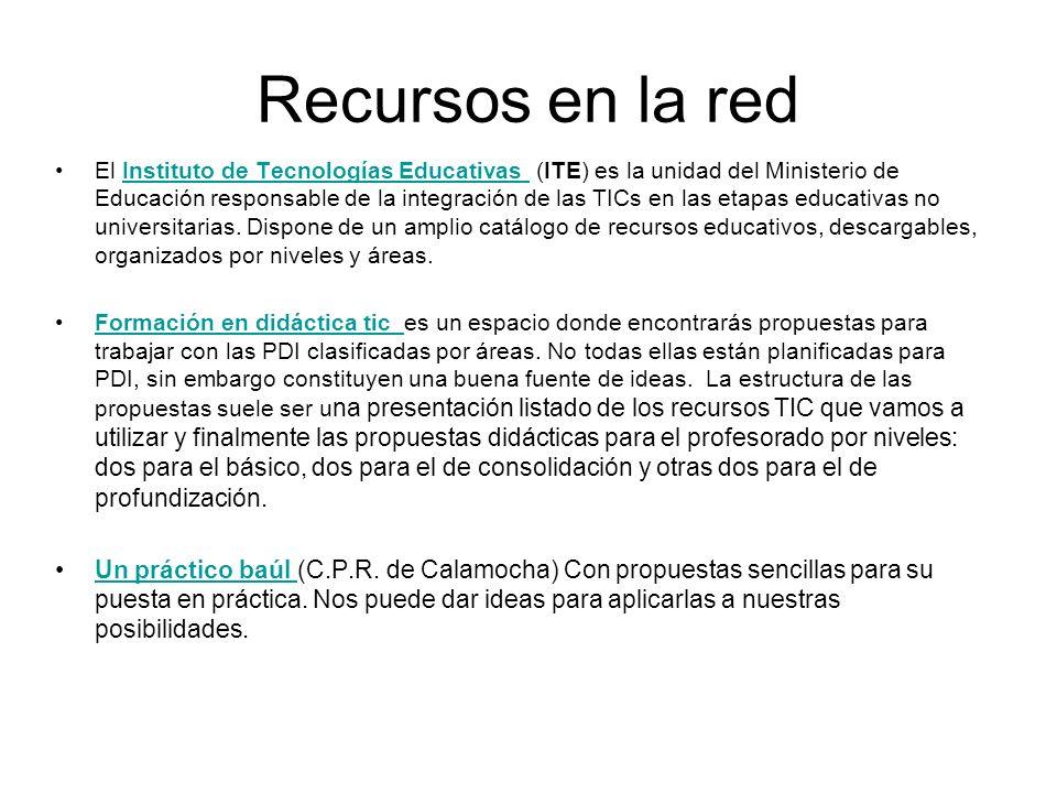Recursos en la red El Instituto de Tecnologías Educativas (ITE) es la unidad del Ministerio de Educación responsable de la integración de las TICs en las etapas educativas no universitarias.