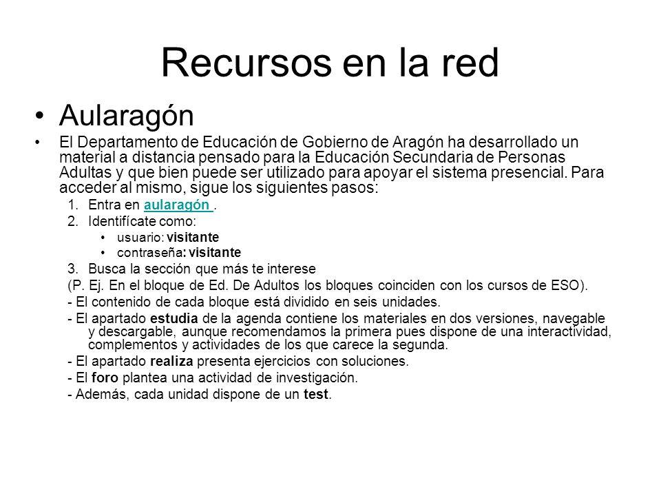 Recursos en la red Aularagón El Departamento de Educación de Gobierno de Aragón ha desarrollado un material a distancia pensado para la Educación Secundaria de Personas Adultas y que bien puede ser utilizado para apoyar el sistema presencial.