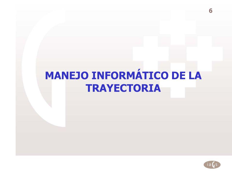 6 MANEJO INFORMÁTICO DE LA TRAYECTORIA