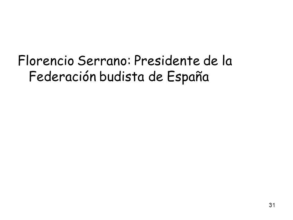 31 Florencio Serrano: Presidente de la Federación budista de España