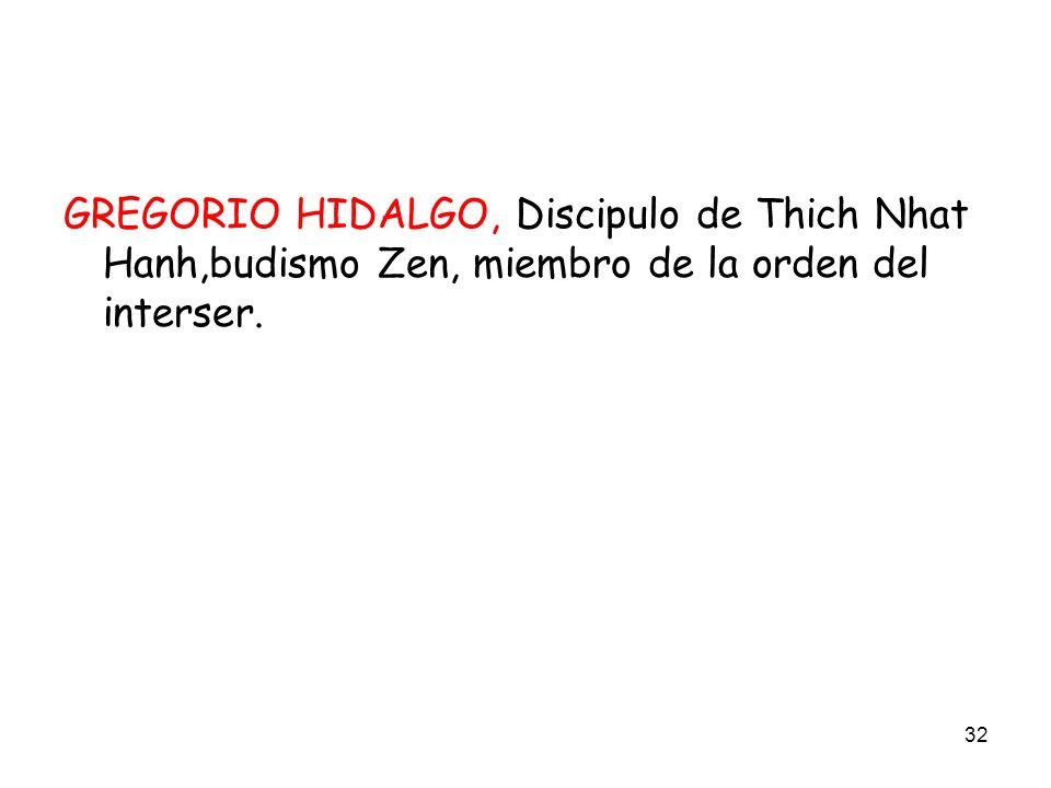 32 GREGORIO HIDALGO, Discipulo de Thich Nhat Hanh,budismo Zen, miembro de la orden del interser.