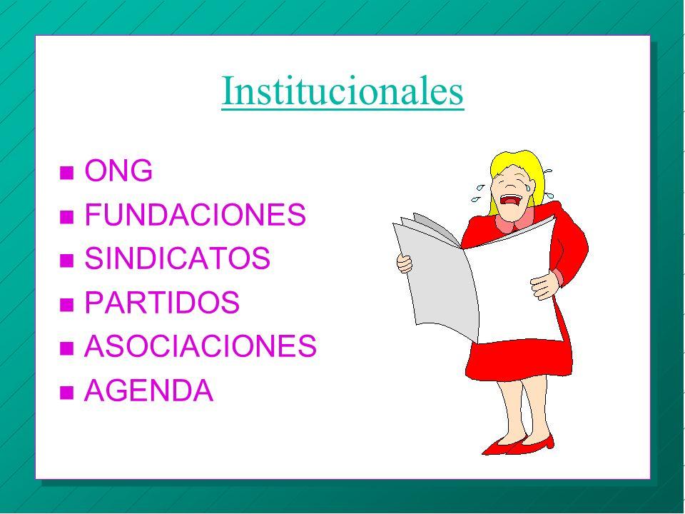 Institucionales n ONG n FUNDACIONES n SINDICATOS n PARTIDOS n ASOCIACIONES n AGENDA