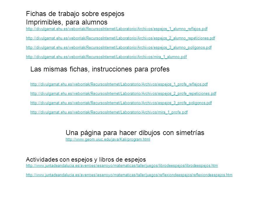 Fichas de trabajo sobre espejos Imprimibles, para alumnos http://divulgamat.ehu.es/weborriak/RecursosInternet/Laboratorio/Archivos/espejos_1_alumno_re