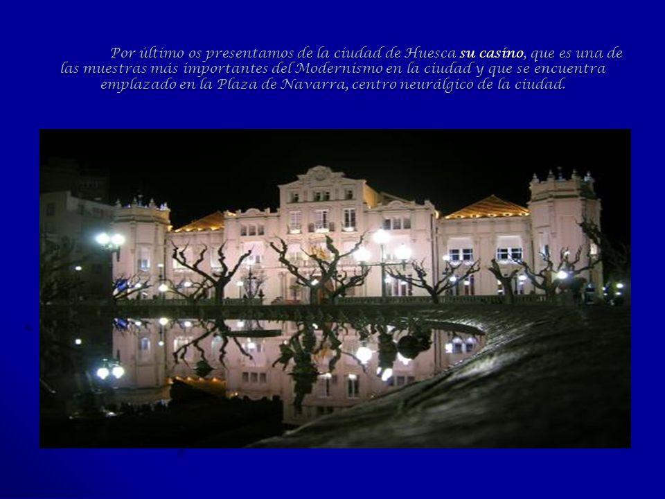 Por último os presentamos de la ciudad de Huesca su casino, que es una de las muestras más importantes del Modernismo en la ciudad y que se encuentra