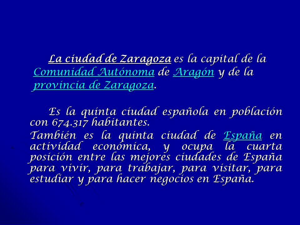 La ciudad de Zaragoza es la capital de la Comunidad AutónomaComunidad Autónoma de Aragón y de la Aragón Comunidad AutónomaAragón provincia de Zaragoza