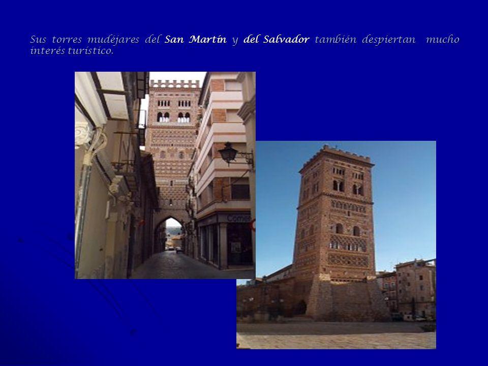 Sus torres mudéjares del San Martín y del Salvador también despiertan mucho interés turístico.