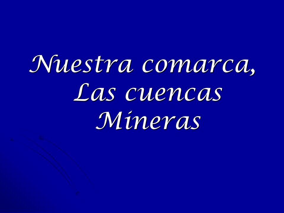 Nuestra comarca, Las cuencas Mineras