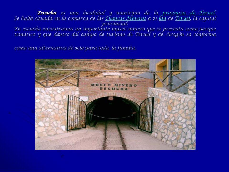 Escucha es una localidad y municipio de la provincia de Teruel. Se halla situada en la comarca de las Cuencas Mineras a 71 km de Teruel, la capital pr