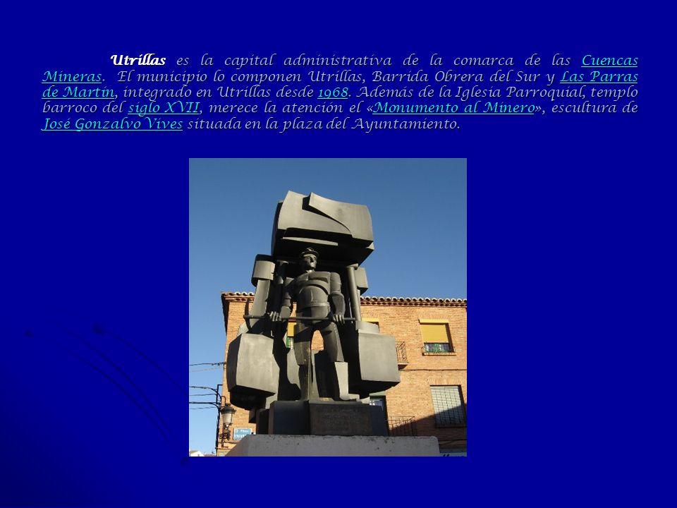 Utrillas es la capital administrativa de la comarca de las Cuencas Mineras. El municipio lo componen Utrillas, Barrida Obrera del Sur y Las Parras de