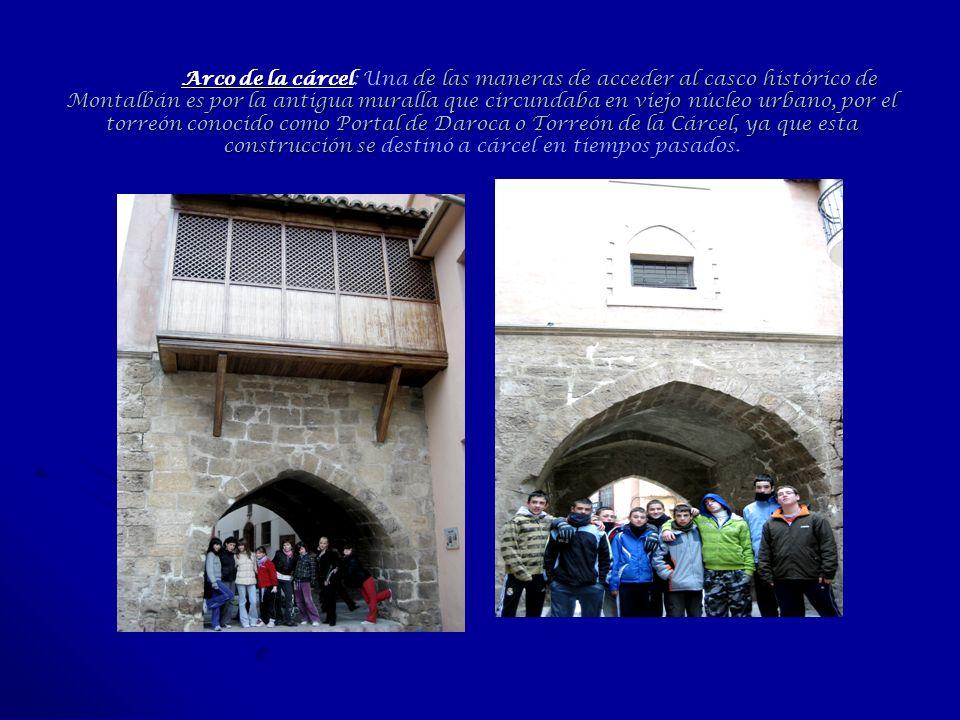 Arco de la de las maneras de acceder al casco histórico de Montalbán es por la antigua muralla que circundaba en viejo núcleo urbano, por el torreón c