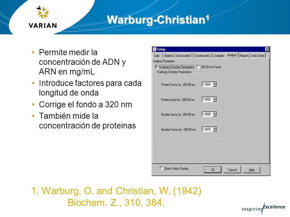 Warburg-Christian 1 Permite medir la concentración de ADN y ARN en mg/mL Introduce factores para cada longitud de onda Corrige el fondo a 320 nm Tambi