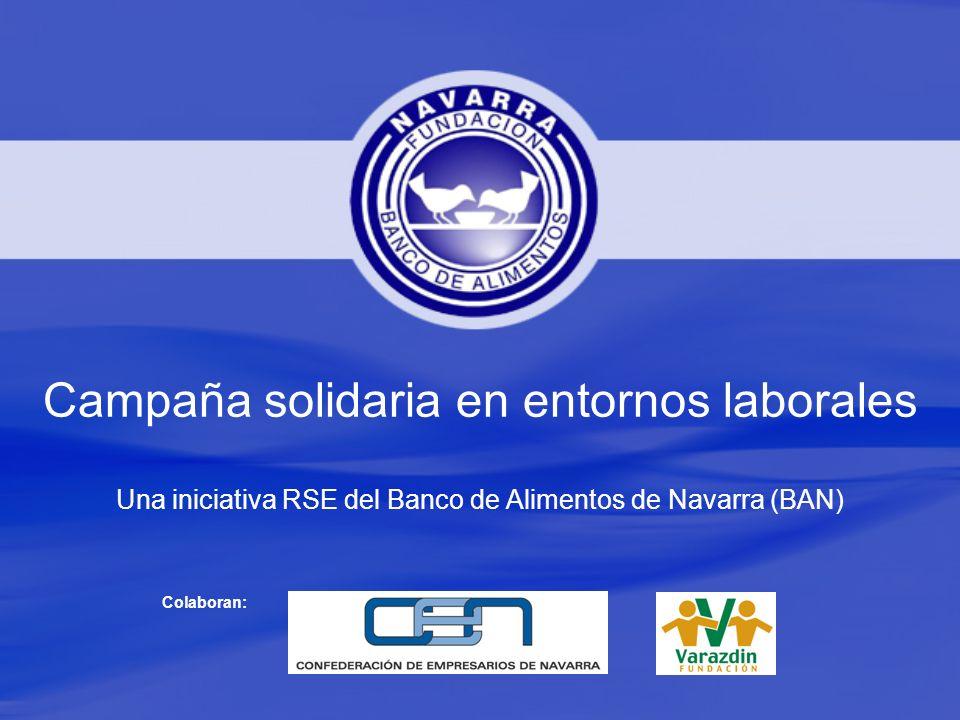Colaboran: Campaña solidaria en entornos laborales Una iniciativa RSE del Banco de Alimentos de Navarra (BAN)