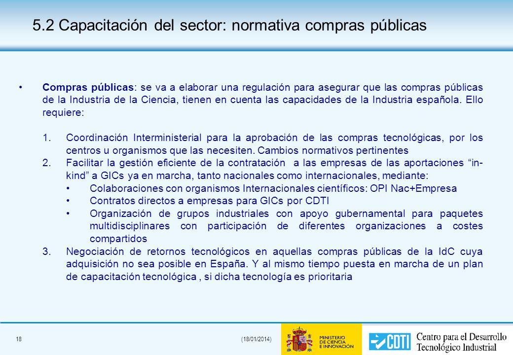 18(18/01/2014) Compras públicas: se va a elaborar una regulación para asegurar que las compras públicas de la Industria de la Ciencia, tienen en cuent