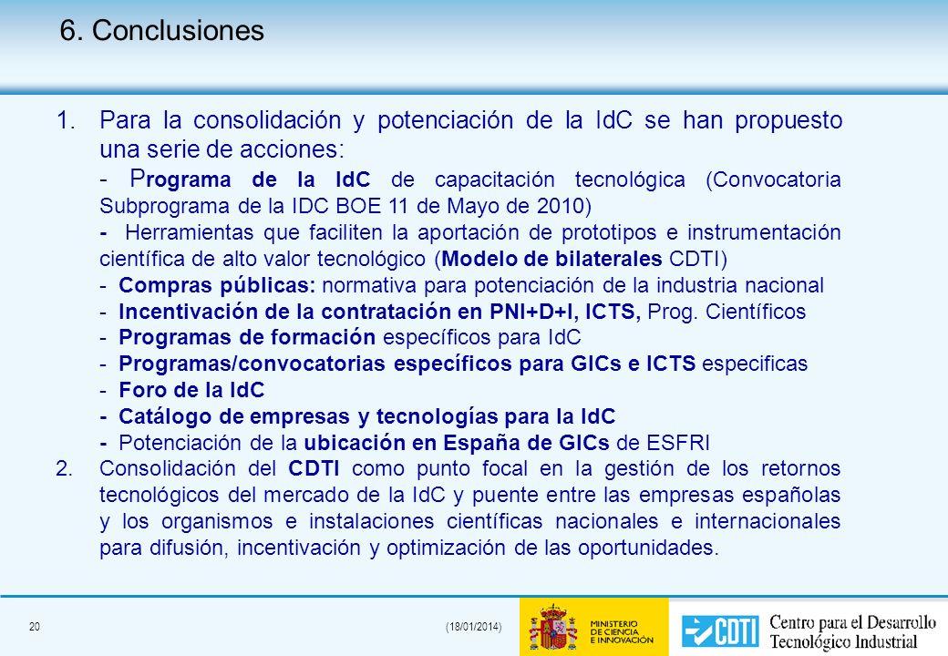 20(18/01/2014) 6. Conclusiones 1.Para la consolidación y potenciación de la IdC se han propuesto una serie de acciones: - P rograma de la IdC de capac