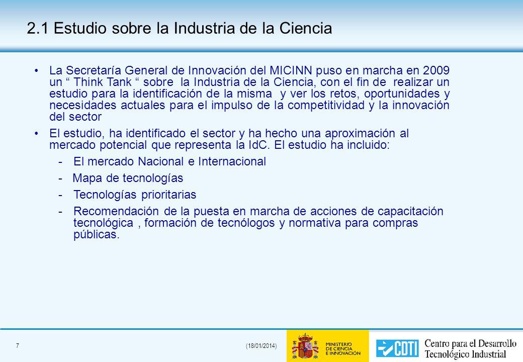 7(18/01/2014) 2.1 Estudio sobre la Industria de la Ciencia La Secretaría General de Innovación del MICINN puso en marcha en 2009 un Think Tank sobre l