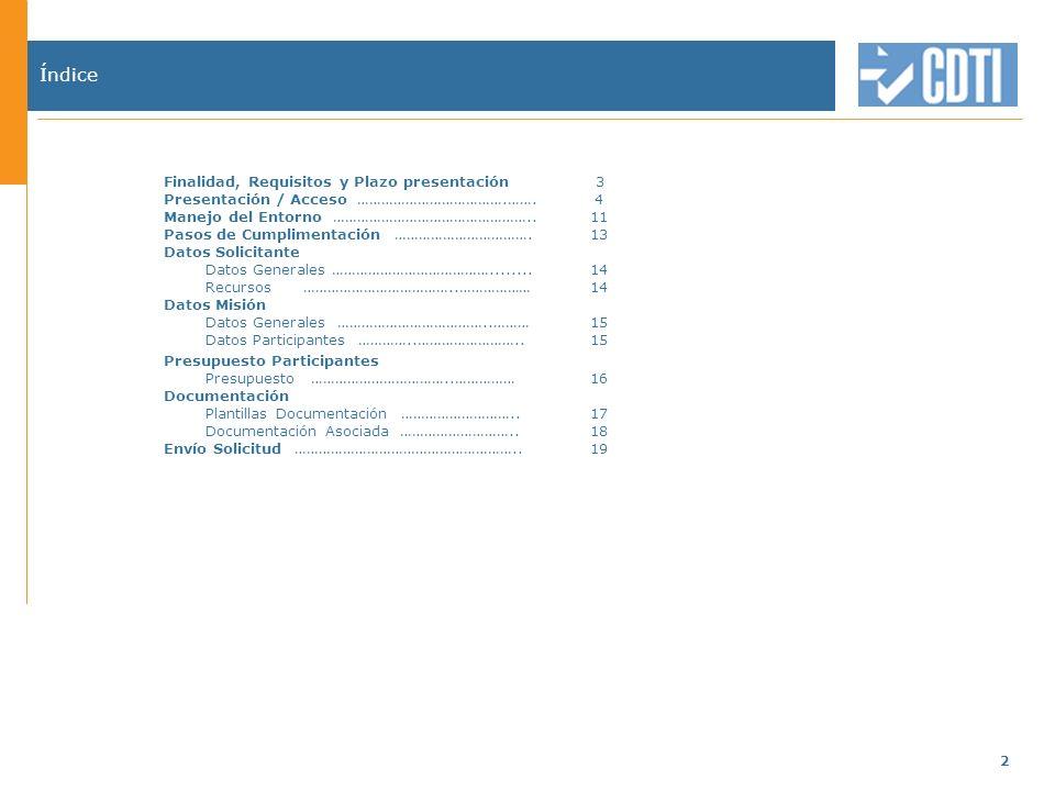 3 Finalidad, Requisitos básicos y Plazo para la presentación Plazo de presentación Requisitos básicos para la presentación Para estas solicitudes no existe convocatoria, pueden ser presentadas en cualquier periodo del año.