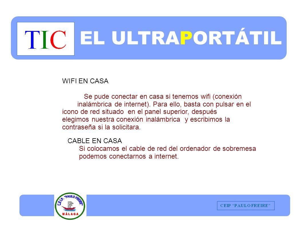 EL ULTRAPORTÁTIL WIFI EN CASA Se pude conectar en casa si tenemos wifi (conexión inalámbrica de internet).