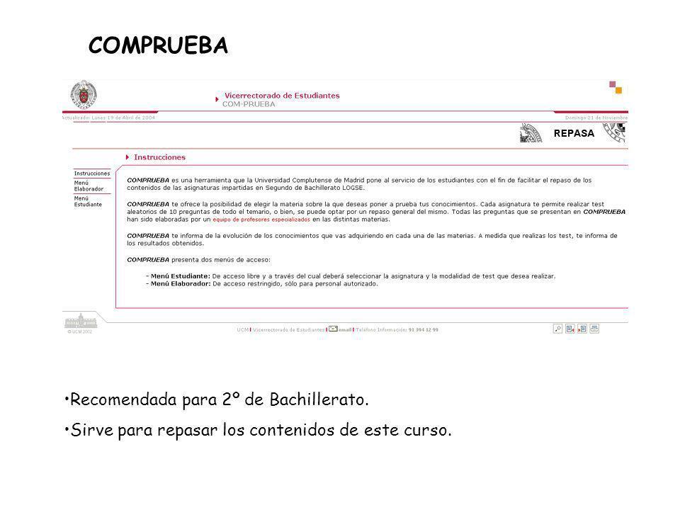 COMPRUEBA Recomendada para 2º de Bachillerato. Sirve para repasar los contenidos de este curso.