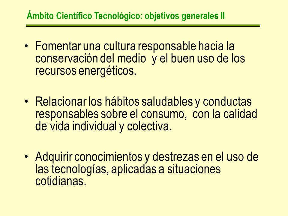 Fomentar una cultura responsable hacia la conservación del medio y el buen uso de los recursos energéticos.