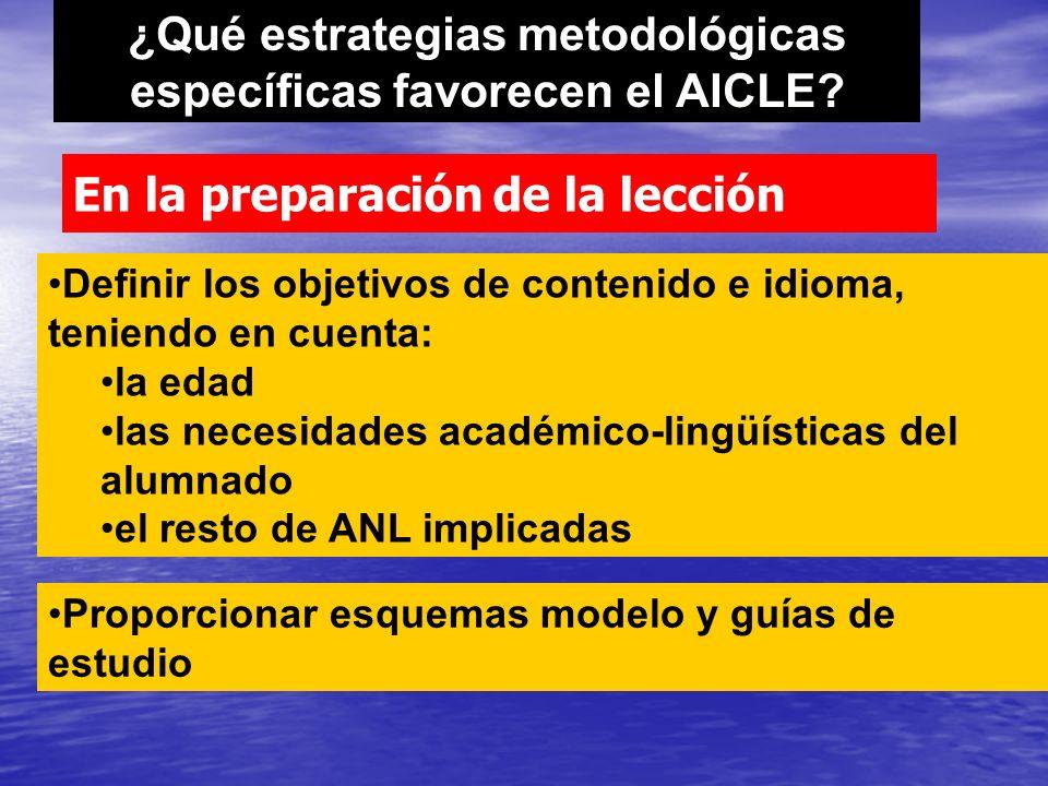 En la preparación de la lección Definir los objetivos de contenido e idioma, teniendo en cuenta: la edad las necesidades académico-lingüísticas del al