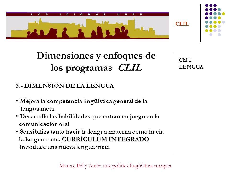 Marco, Pel y Aicle: una política lingüística europea CLIL Dimensiones y enfoques de los programas CLIL Clil 1 LENGUA 3.- DIMENSIÓN DE LA LENGUA Mejora