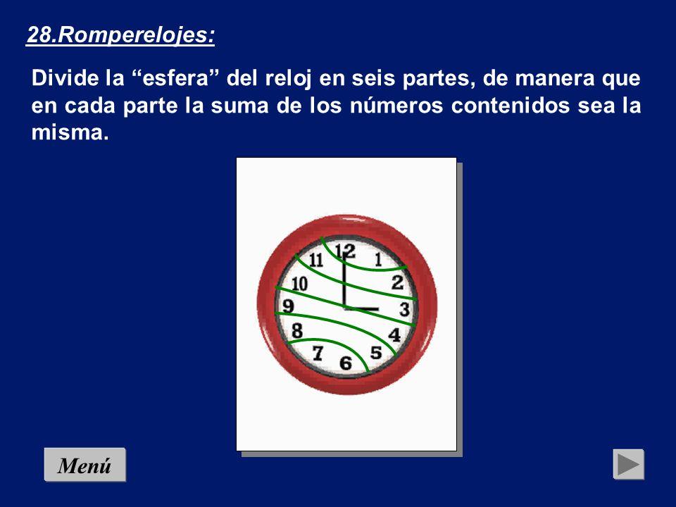 MenúSolución 28.Romperelojes: Divide la esfera del reloj en seis partes, de manera que en cada parte la suma de los números contenidos sea la misma.
