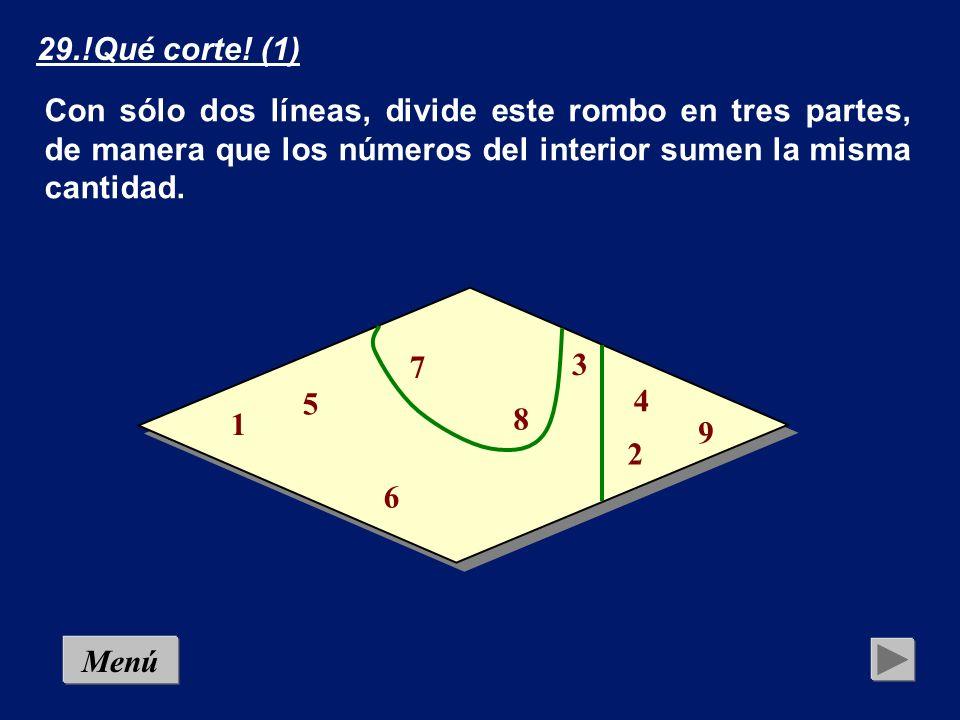 MenúSolución 29.!Qué corte! (1) Con sólo dos líneas, divide este rombo en tres partes, de manera que los números del interior sumen la misma cantidad.
