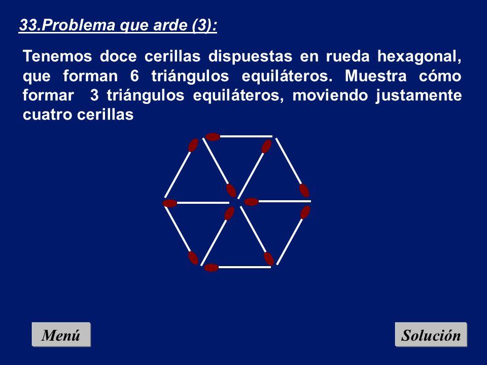Menú 32.Problema que arde (2): En la plantilla de tres en raya adjunta hay que cambiar (no eliminar) cuatro cerillas y formar tres cuadrados idénticos