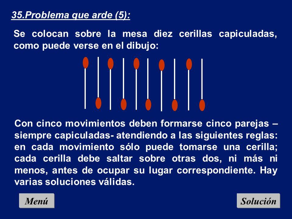 Menú 34.Problema que arde (4): Transforma la figura siguiente en tres cuadrados, mo- viendo cuatro cerillas: