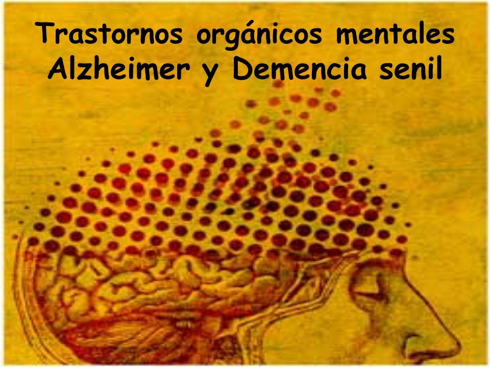 Trastornos orgánicos mentales Alzheimer y Demencia senil