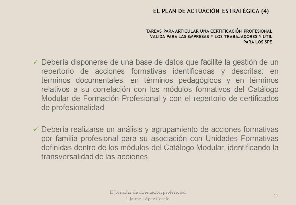 Debería disponerse de una base de datos que facilite la gestión de un repertorio de acciones formativas identificadas y descritas: en términos documen