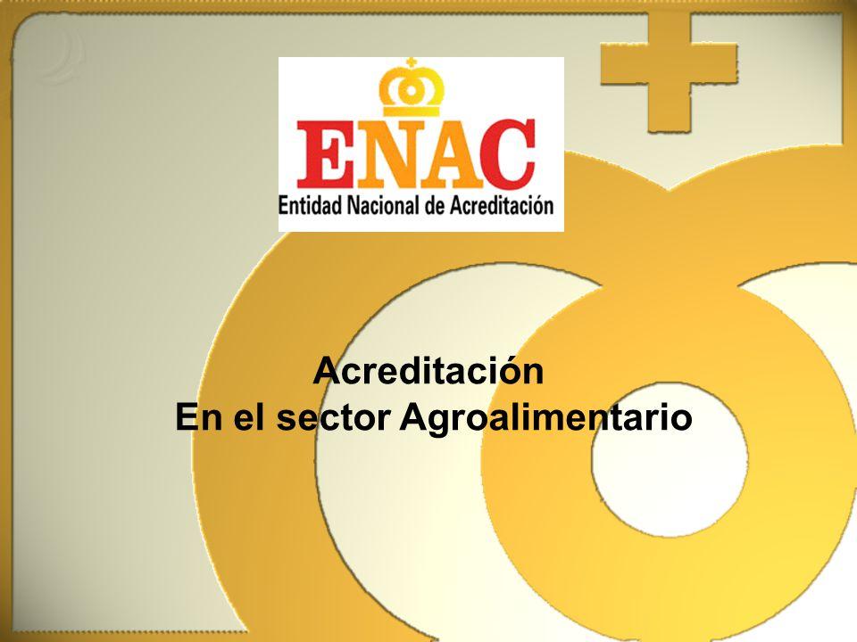 Actividades de acreditación en el sector Agroalimentario Establecidas por la Administración Establecidas por la iniciativa privada