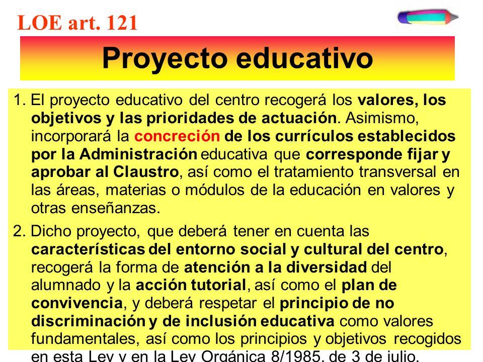Proyecto educativo 1. El proyecto educativo del centro recogerá los valores, los objetivos y las prioridades de actuación. Asimismo, incorporará la co