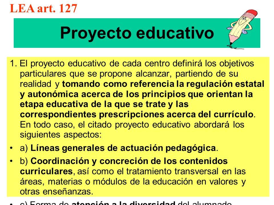 Proyecto educativo 1. El proyecto educativo de cada centro definirá los objetivos particulares que se propone alcanzar, partiendo de su realidad y tom